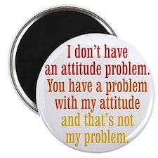 Attitude Problem Magnet