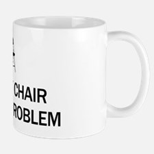 Not My Chair Mug