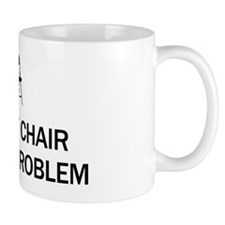 Not My Chair Small Mugs
