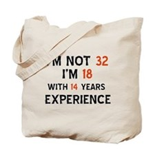 32 year old designs Tote Bag
