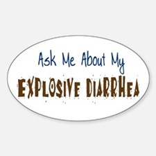 Ask Me About Explosive Diarrh Oval Decal