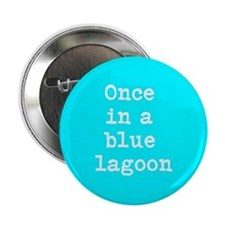 Once in a blue lagoon Button