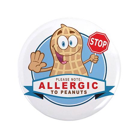 """Allergic to Peanuts 3.5"""" Button"""