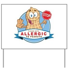 Allergic to Peanuts Yard Sign