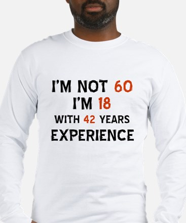 60 year old designs Long Sleeve T-Shirt