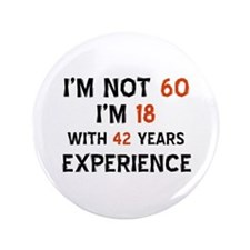 "60 year old designs 3.5"" Button"