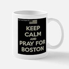 KEEP CALM AND PRAY FOR BOSTON Mug