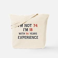 74 year old designs Tote Bag