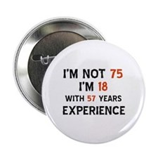 "75 year old designs 2.25"" Button (100 pack)"