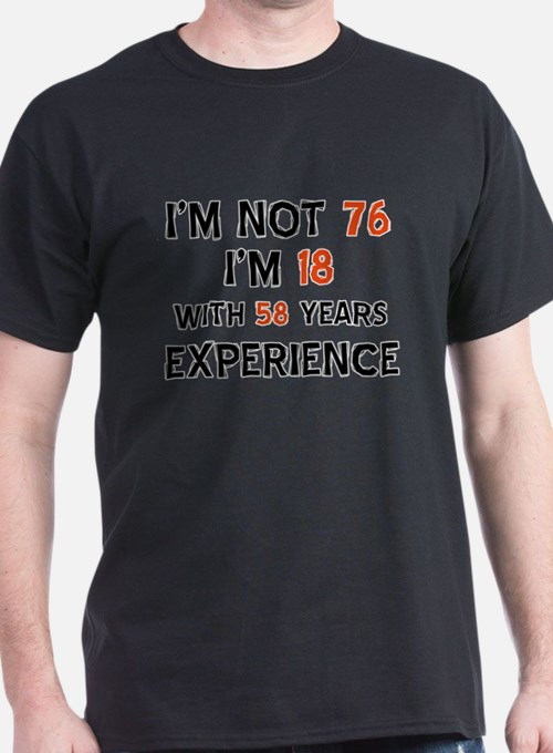 76 year old designs T-Shirt