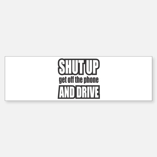 Get off the Phone & Drive! Bumper Bumper Bumper Sticker