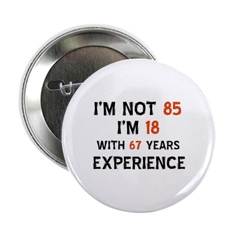 """85 year old designs 2.25"""" Button"""