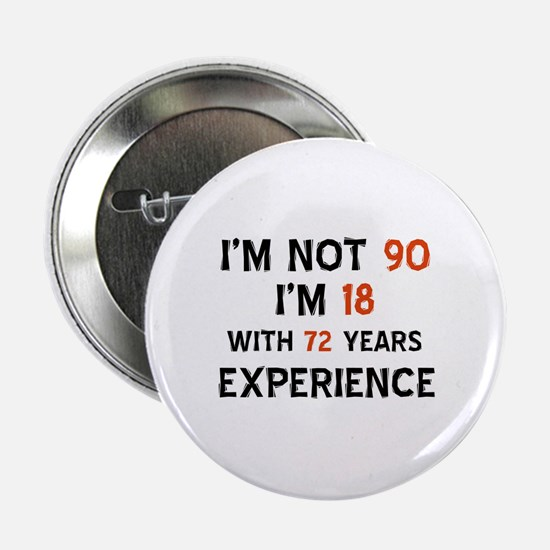 "90 year old designs 2.25"" Button"