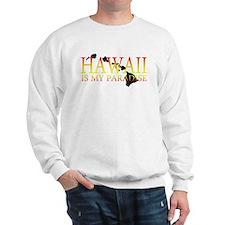 HAWAII IS MY PARADISE Sweatshirt