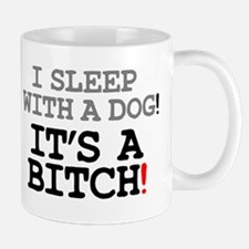 I SLEEP WITH A DOG! Small Mug
