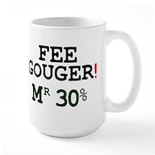 FEE GOUGER - MR 30% Mug