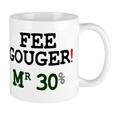 FEE GOUGER - MR 30% Small Mug