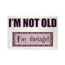 I'm Not Old I'm Vintage Rectangle Magnet