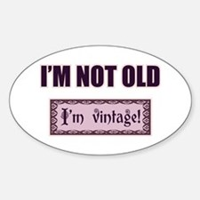 I'm Not Old I'm Vintage Decal