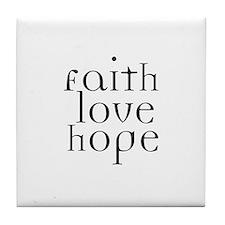 Faith Love Hope Tile Coaster