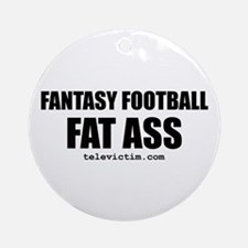 """""""FAT ASS"""" Ornament (Round)"""