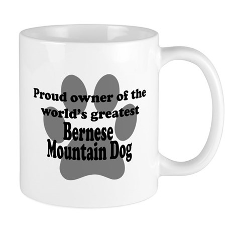 Proud Owner Of The Worlds Greatest Bernese Mountai