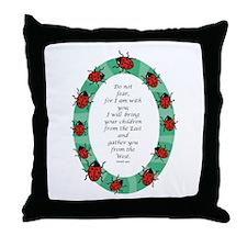 Do Not Fear Throw Pillow
