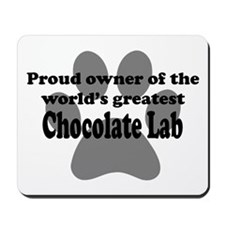 Proud Owner Of The Worlds Greatest Chocolate Lab M