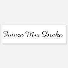 Future Mrs Drake Bumper Bumper Bumper Sticker