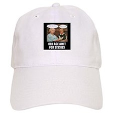 Old Age Ain't For Sissies Baseball Cap