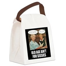 Old Age Ain't For Sissies Canvas Lunch Bag