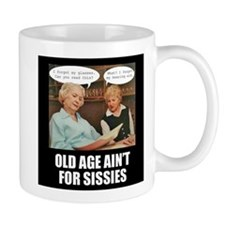 Old Age Ain't For Sissies Mug
