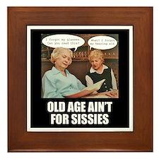 Old Age Ain't For Sissies Framed Tile