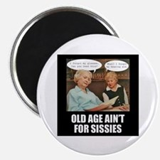 Old Age Ain't For Sissies Magnet