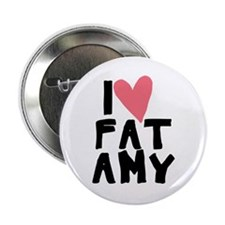 "Pitch Perfect Fat Amy 2.25"" Button"