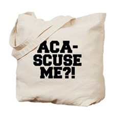 Pitch Perfect Aca-Scuse Me? Tote Bag