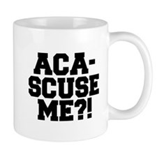 Pitch Perfect Aca-Scuse Me? Mug
