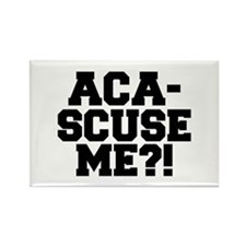 Pitch Perfect Aca-Scuse Me? Rectangle Magnet