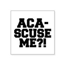 Pitch Perfect Aca-Scuse Me? Sticker