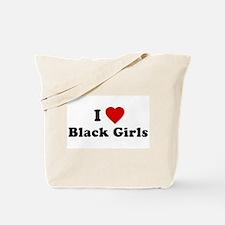 I Love [Heart] Black Girls Tote Bag