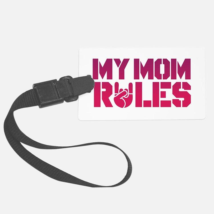 My Mom Rules Luggage Tag