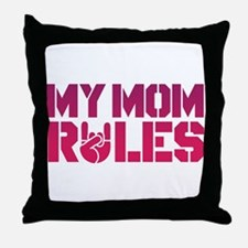 My Mom Rules Throw Pillow
