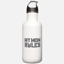 My Mom Rules Water Bottle