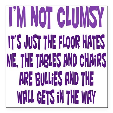 "Not Clumsy Square Car Magnet 3"" x 3"""