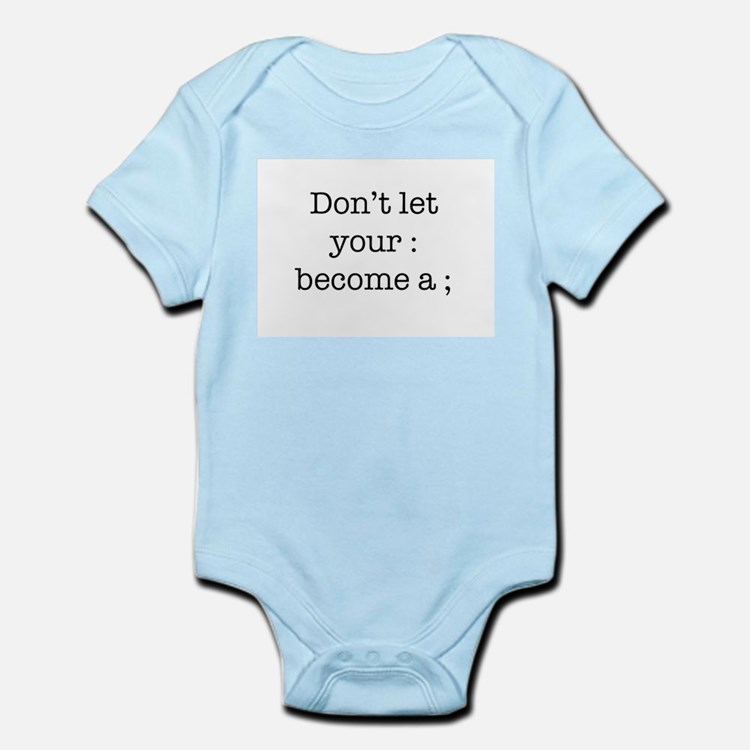 Don't Let Your : Become a ; Body Suit