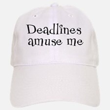 Deadlines Amuse Me Cap