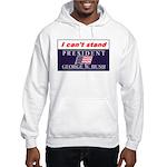 Can't Stand Bush Hooded Sweatshirt