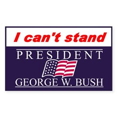 Can't Stand Bush Rectangle Decal