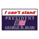 Can't Stand Bush Rectangle Sticker