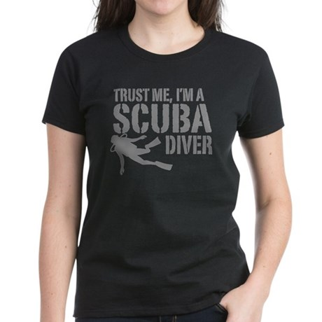 Trust Me I'm A Scuba Diver Women's Dark T-Shirt